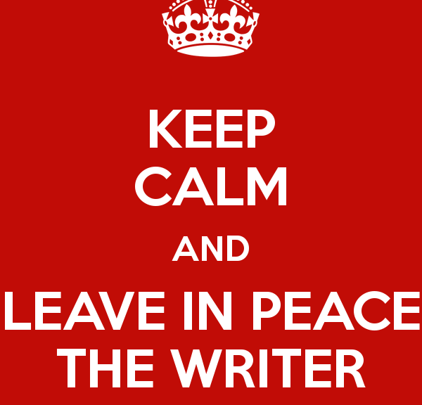 keep-calm-and-leave-in-peace-the-writer